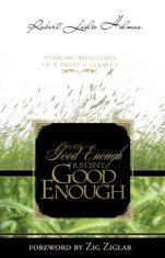 When Good Enough Just Isn't Good Enough