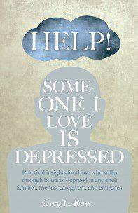 Help! Someone I Love is Depressed