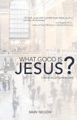 What Good is Jesus